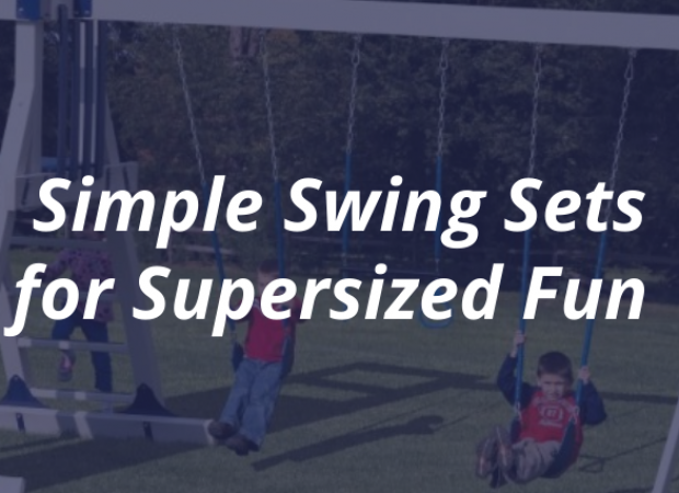 Simple Swing Sets for Supersized Fun